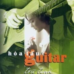 Hòa Tấu Guitar Trữ Tình Vol.1  - Various Artists