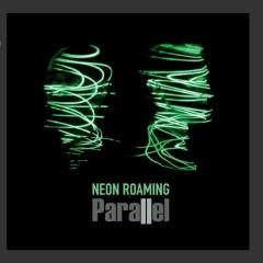 Neon Roaming - Parallel