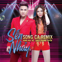 Sến Nhảy Song Ca (Remix) - Khưu Huy Vũ, Saka Trương Tuyền