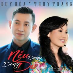 Nếu Đừng Dang Dở - Duy Hòa, Thùy Trang