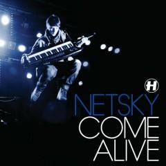 Come Alive  - Netsky