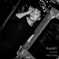 Rain & U (Single) - Kim Ji Soo ((Ca Sĩ))