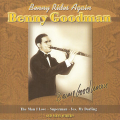 The King Of Swing (1928-1949): Benny Rides Again
