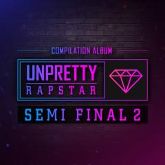 Unpretty Rapstar SEMIFINAL 2