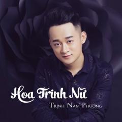 Hoa Trinh Nữ - Trịnh Nam Phương