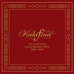 Kalafina 5th Anniversary LIVE SELECTION 2009-2012 (CD1) - Kalafina