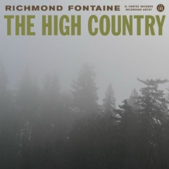 The High Country - Richmond Fontaine