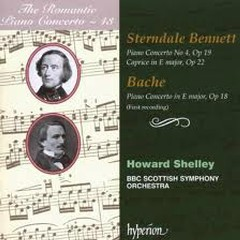 The Romantic Piano Concerto, Vol. 43 – Sterndale Bennett & Bache - Howard Shelley,BBC Scottish Symphony Orchestra