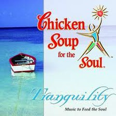 Chicken Soup For The Soul - Tranquility
