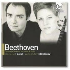 Beethoven Complete Sonatas For Piano & Violin CD3 - Isabelle Faust,Alexander Melnikov