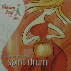 Chicken Soup For The Soul - Spirit Drum