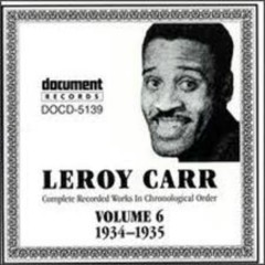 Complete Recorded Works (Volume 6) - Leroy Carr