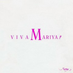 Viva Mariya!!