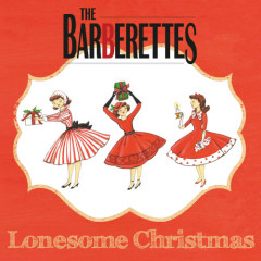 Lonesome Christmas - The Barberettes