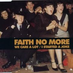 We Care A Lot - I Started A Joke - Faith No More