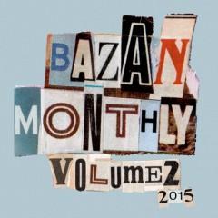 Bazan Monthly: Volume 2