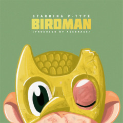 Birdman - P-Type