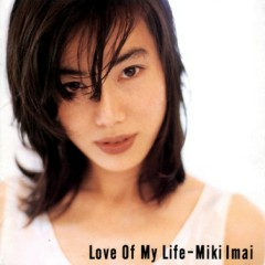 Love Of My Life - Miki Imai
