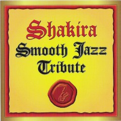 Shakira Smooth Jazz Tribute - Shakira