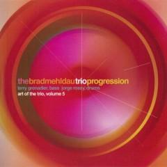 Brad Mehldau Trio - The Art of the Trio, Vol.5 - Progression (CD1) - Brad Mehldau