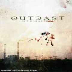 Self-Injected Reality - Outcast