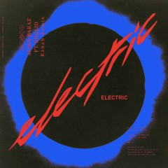 Electric (R3hab Remix) (Single) - Alina Baraz, R3hab