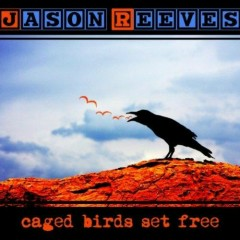 Caged Birds Set Free (Deluxe Edition)