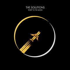Ticket To The Moon (Single) - The Solutions