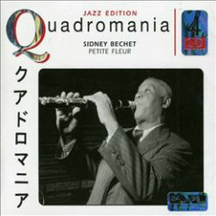 Petite Fleur (Quadromania, disc 1) (CD2) - Sidney Bechet