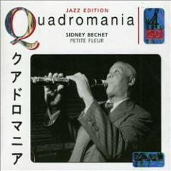 Petite Fleur (Quadromania, disc 1) (CD1) - Sidney Bechet