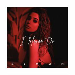 I Never Do (Single)