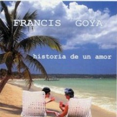 Historia De Un Amor - Francis Goya