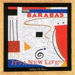 It's A New Life  - Tom Barabas