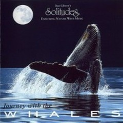 Journey With The Whales - Dan Gibson's Solitudes