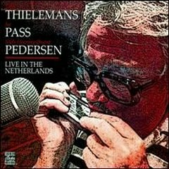 Live In The Netherlands (With Joe Pass And Niels Pedersen) - Toots Thielemans