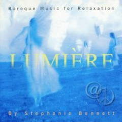 Lumiere Baroque - Music For Relaxation - Stephanie Bennett