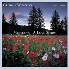 Montana - A Love Story - George Winston