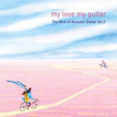My Love My Guitar: Best Of Acoustic Guitar Vol.2