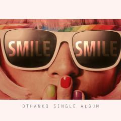 Smile (Single) - OTHANKQ