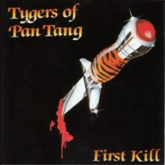 First Kill - Tygers Of Pan Tang