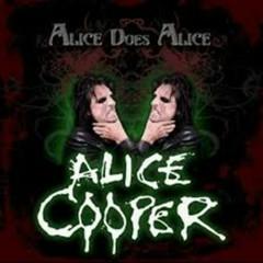 Alice Does Alice - Alice Cooper