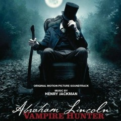 Abraham Lincoln: Vampire Hunter OST (Pt.2)
