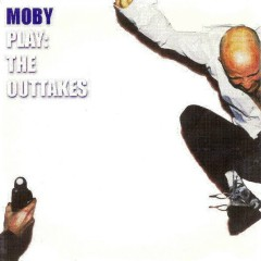 Play: The Outtakes (CD2) - Moby