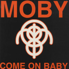 Come On Baby - Moby