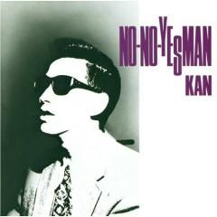 NO-NO-YESMAN  - Kan
