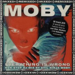 Everything Is Wrong Non-Stop DJ Mix By Evil Ninja Moby (CD2)  - Moby