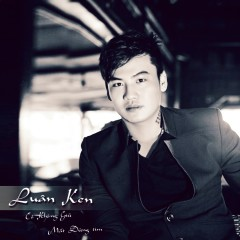 Có Không Giữ Mất Đừng Tìm 2 (Single) - Luân Ken