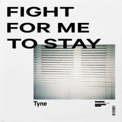 Fight For Me To Stay (Single)