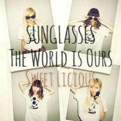 SUNGLASSES/THE WORLD is OURS - Sweet Licious