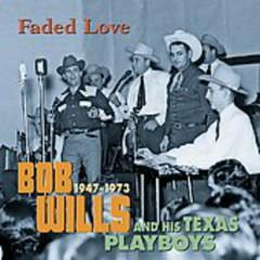 Faded Love 1947-1973 (CD34)  - Bob Wills